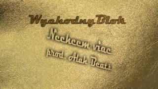 WychodnyBlok- Nechcem viac (prod. Alah Beats)
