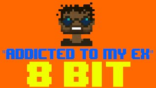Addicted To My Ex (8 Bit Remix Cover Version) [Tribute to M-City J.R.] - 8 Bit Universe