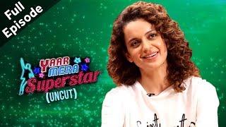 Simran | Kangana Ranaut On Yaar Mera Superstar 2 | Full Episode