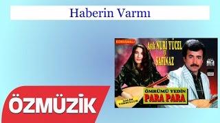 Haberin Varmı - Nuri Yücel ve Safinaz Bekar (Official Video)