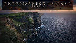 Photographing Ireland Part I   -   (Landscape Photography On Location)