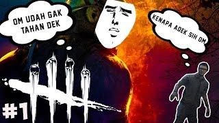 KETEMU OM OM HOMO!! - Dead By Daylight - Indonesia - #1