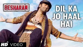 Dil Ka Jo Haal Hai Video Song Besharam | Ranbir Kapoor, Pallavi Sharda