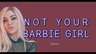 Ava Max   Not Your Barbie Girl Lyrics