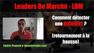 Comment identifier une recovery sur un Leader De Marché ? (LDM)