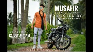 MUSAFIR BY SAIFU RAHMAN ||  DIRECTED BY GAUHAR ABBAS ||  REMAKE VERSION OF MUSAFIR ||ATIF ASLAM||