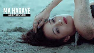 Ma Haraye - Deepak Gurung Ft Suraj Singh Thakuri & Mariska Pokharel   new nepali pop song 2016
