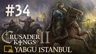 Crusader Kings 2 - 34. Bölüm [Yabgu Istanbul - Türkçe] - :O :O :O