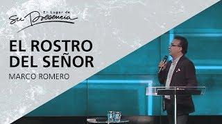 El rostro del Señor - Marco Romero - 18 Octubre 2017 | Prédicas Cristianas 2017