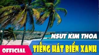 [Hát Chèo] Tiếng Hát Biển Xanh - NSƯT Kim Thoa