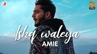 Amie - Ishq Waleya | Artisttaan