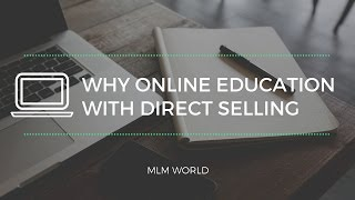 Why Online Education with Direct Selling