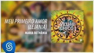 Meu Primeiro Amor -  Maria Bethânia
