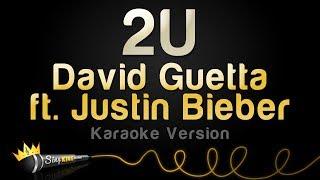 David Guetta ft. Justin Bieber - 2U (Karaoke Version)