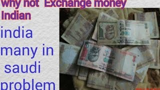 Why not change Indian currency in Saudi Arabia