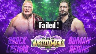 Roman Reigns Vs Brock Lesnar Failed ! Unsuccessful Plan For Wrestlemania 34 Universal Championship !