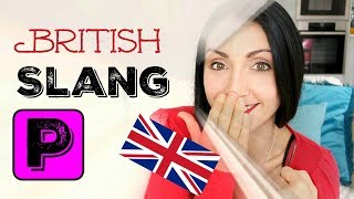 SLANG WORDS Beginning with P:  #16 BRITISH ENGLISH SLANG