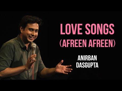 Xxx Mp4 Love Songs Afreen Afreen Anirban Dasgupta Stand Up Comedy 3gp Sex