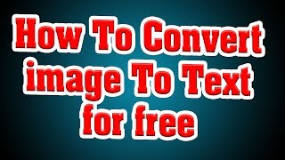 How To Convert Image To Text Using google drive  (JPEG to text)