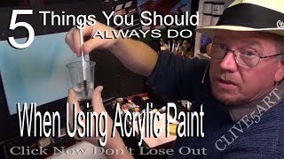 5 tips you should always do when using acrylic paint,Clive5art