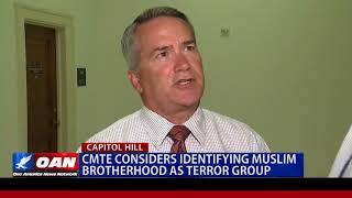 Committee Considers Identifying Muslim Brotherhood as Terror Group