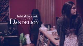 Monita Tahalea -- Behind The Music DANDELION