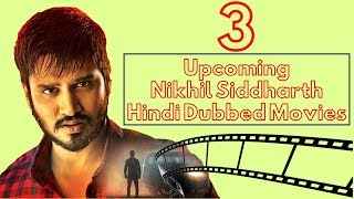 3 Upcoming Nikhil Siddharth Hindi Movies | Kirrak Party Hindi | Sankarabharanam Hindi Dubbed Movie