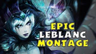 Epic Leblanc Montage #1 | S6 | [League of Legends]