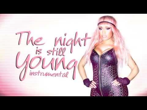 Nicki Minaj - The Night Is Still Young INSTRUMENTAL