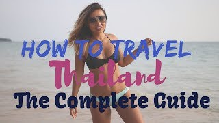 Our COMPLETE Guide to travel THAILAND