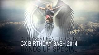 Techno Hands Up Birthday Bash 2014 [DJFlyBeat ft. DJ CX-1k] ★