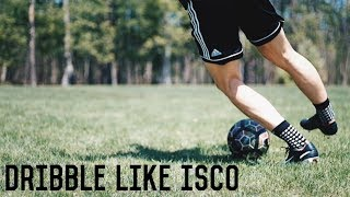 How To Dribble Like Isco   5 Easy Dribbling Moves To Beat A Defender