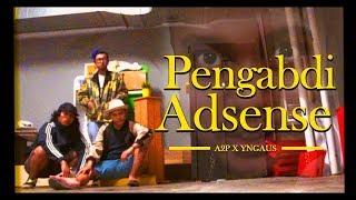 PENGABDI ADSENSE - A2P X YUNG AUS