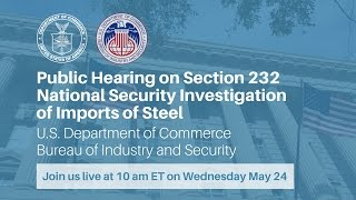 Public Hearing on Section 232 Investigation of Steel Imports on National Security