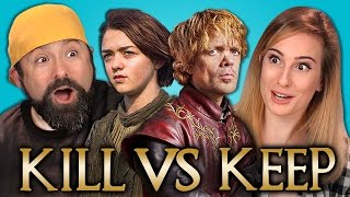 KILL vs KEEP: GAME OF THRONES EDITION