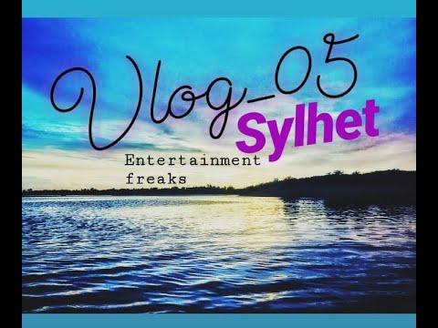 Vlog 05    SYLHET HAS ENTERTAINMENT FREAKS RIGHT NOW    BANGLA NEW VIDEO 2018