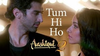 Tum Hi Ho Aashiqui 2 Full Song | Music By Mithoon | Aditya Roy Kapur, Shraddha Kapoor