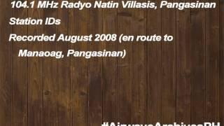 Radyo Natin Villasis, Pangasinan 104.1 MHz Station IDs (Aug. 2008)