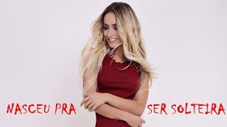 Babi Muniz - Nasceu Pra Ser Solteira (Feat. Labarca)