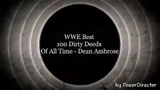 Top 100 Dirty Deeds of all time- Dean Ambrose