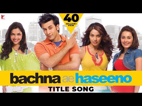 Xxx Mp4 Bachna Ae Haseeno Title Song With Opening Credits Ranbir Kapoor Bipasha Deepika Minissha 3gp Sex