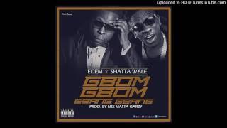 Edem - Gbom Gbom Gbang Gbang ft. Shatta Wale (Audio Slide)