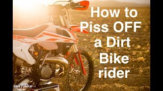 How To Piss off a Dirt Bike Rider | Episode 279