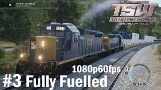 03.Fully Fuelled Scenario - Train Sim World : CSX Heavy Haul 1080p60FPS