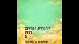 Serdar AYYILDIZ  feat NiL   Istanbul ' da Sonbahar