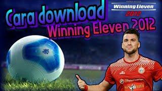 Cara download game winning eleven 2012