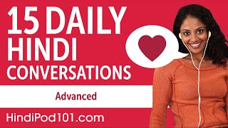 15 Daily Hindi Conversations - Hindi Practice For Advanced Learners