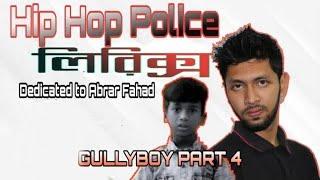 hiphop police |Lyrics|Dedicated Abrar Fahad |bangla rap song