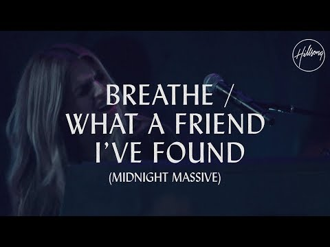 Breathe What A Friend I ve Found Hillsong Worship
