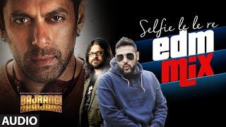 Selfie Le Le Re (EDM Mix) Full AUDIO Song - Badshah, Qaran, Pritam | Bajrangi Bhaijaan | Salman Khan